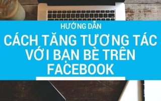 Làm sao để tăng tương tác cho Facebook bán hàng?