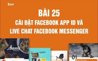 25. Cài đặt Facebook App ID và Live Chat Facebook Messenger